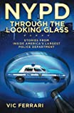 NYPD: Through The Looking Glass: Stories From Inside America's Largest Police Department