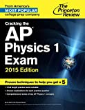 Cracking the AP Physics 1 and 2 Exams 2015, Princeton Review, 0804125864
