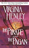Front cover for the book The Pirate and the Pagan by Virginia Henley