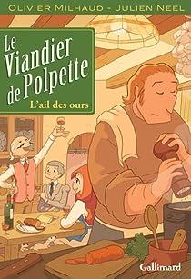 Le viandier de Polpette, tome 1 : L'ail des ours par Julien Neel
