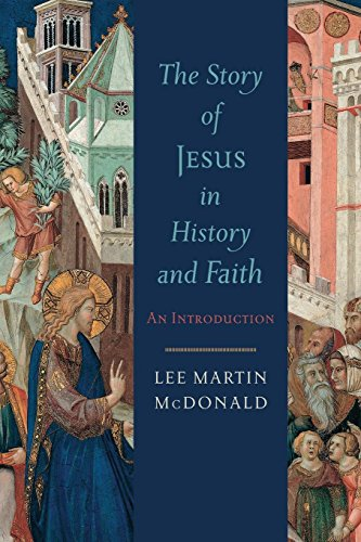 The Story of Jesus in History and Faith: An Introduction
