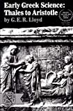 Early Greek Science: Thales to Aristotle (Ancient Culture and Society)