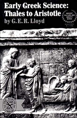 Early Greek Science: Thales to Aristotle (Ancient Culture and Society) (The Greek Philosophers From Thales To Aristotle)