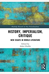 History, Imperialism, Critique: New Essays in World Literature (Routledge Research in New Postcolonialisms) Hardcover