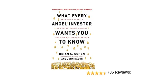 What Every Angel Investor Wants You to Know: An Insider Reveals ...