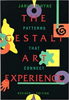 The Gestalt Art Experience: Patterns That Connect by Janie Rhyne (1996-01-06)