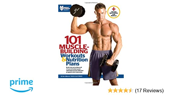 101 Muscle Building Workouts Nutrition Plans Fitness 9781600785139 Amazon Books
