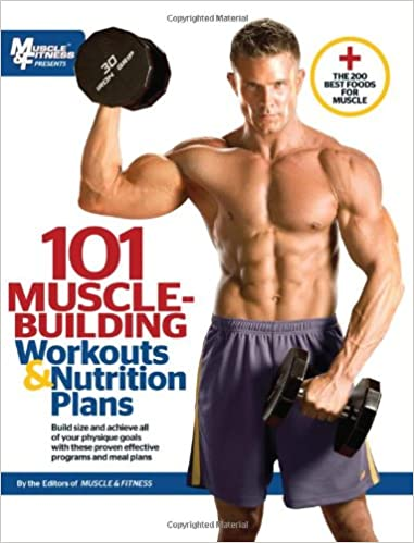 101 Muscle Building Workouts U0026 Nutrition Plans (101 Workouts): Muscle U0026  Fitness: 9781600785139: Amazon.com: Books