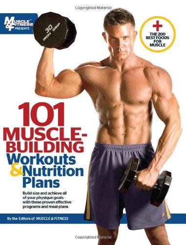 101 Muscle-Building Workouts & Nutrition Plans (101 Workouts) (Tapa Blanda)