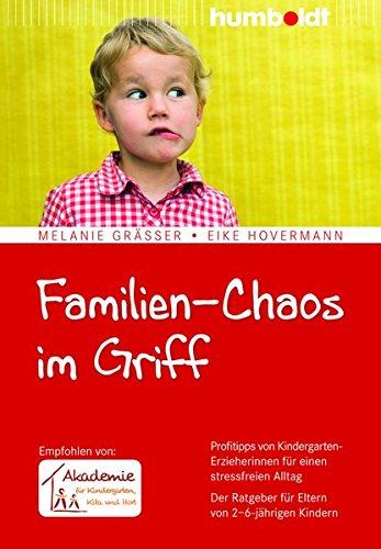 Familien-Chaos im Griff: Profitipps von Kindergarten-Erzieherinnen für einen stressfreien Alltag. Der Ratgeber für Eltern von 2-6-jährigen Kindern. ... Kita und Hort (humboldt - Eltern & Kind)
