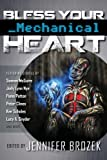 img - for Bless Your Mechanical Heart book / textbook / text book