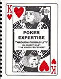 img - for Poker Expertise Through Probability book / textbook / text book