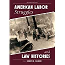 American Labor Struggles and Law Histories, Second Edition