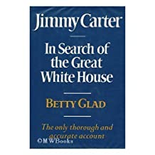 Jimmy Carter: In Search of the Great White House