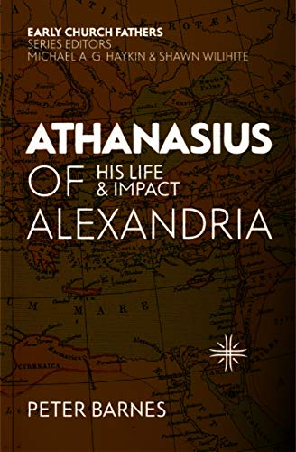 Image of Athanasius of Alexandria: His Life and Impact (The Early Church Fathers)