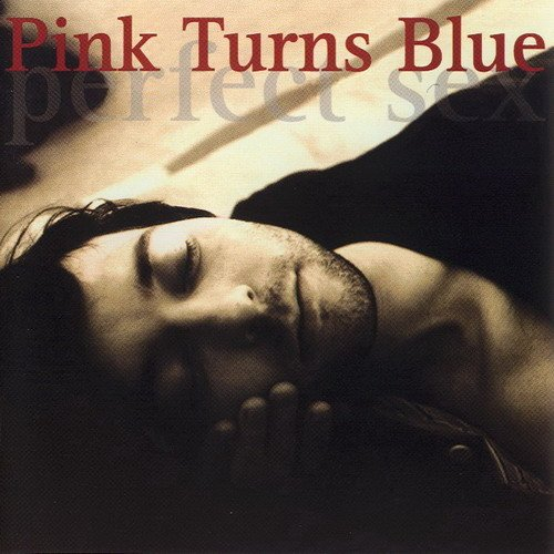 Pink Turns Blue-Perfect Sex-Limited Edition-2CD-FLAC-1994-AMOK Download