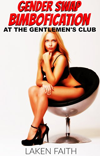 Gender Swap Bimbofication At The Gentlemens Club Magic Body
