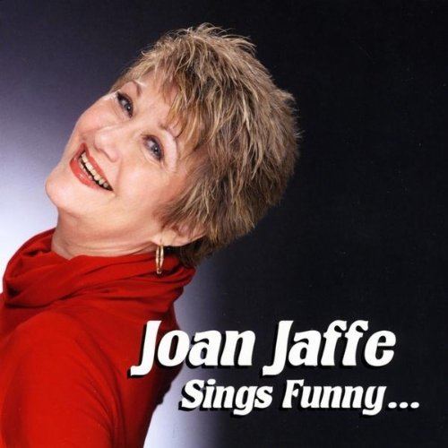Joan Jaffe Sings Side-splitting