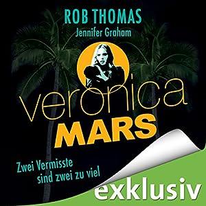 Veronica Mars - Zwei Vermisste sind zwei zu viel Hörbuch