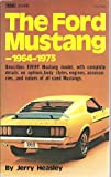 The Ford Mustang Nineteen Sixty-Four to Nineteen Seventy-Three, Jerry Heasley, 0830620486