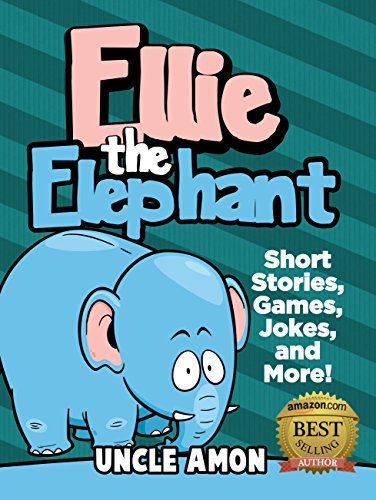 ELLIE THE ELEPHANT: Short Stories, Games, Jokes, and More! (Fun Time Reader) by [Uncle Amon]
