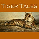 Tiger Tales | Hugh Walpole,Frank Stockton, Saki,W. W. Jacobs,Eleanor Smith