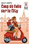 Coup de folie sur la City par Kelly Harte
