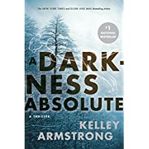 A Darkness Absolute: A Rockton Thriller (City of the Lost 2)
