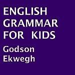 English Grammar for Kids | Godson Ekwegh