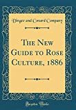Amazon / Forgotten Books: The New Guide to Rose Culture, 1886 Classic Reprint (Dingee and Conard Company)