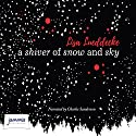 A Shiver of Snow and Sky Audiobook by Lisa Lueddecke Narrated by Charlie Sanderson