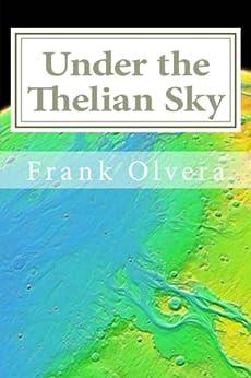 Under the Thelian Sky by [Olvera, Frank]