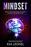 Mindset: How To Shift your mind to attract anything you desire in life (Happiness,Success,Wealth,Discipline,Law of attraction,Positive Habits)