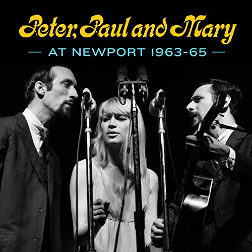 Peter, Paul and Mary: At Newport...