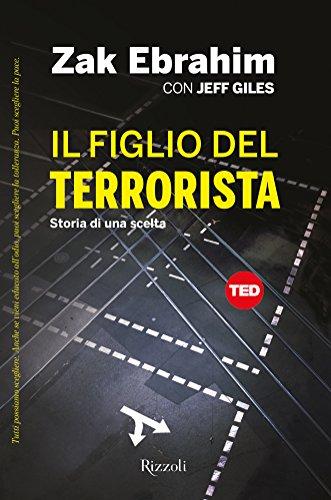 Il figlio del terrorista: Storia di una scelta (Italian Edition)