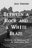 download ebook between a rock and a white blaze: searching for significance on the appalachian trail pdf epub