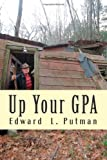 Up Your Gpa, Edward L. Putman, 149433531X