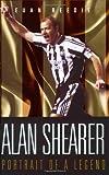Alan Shearer: Portrait of a Legend: Captain Fantastic