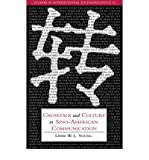 [ [ [ CrossTalk and Culture in Sino-American Communication[ CROSSTALK AND CULTURE IN SINO-AMERICAN COMMUNICATION ] By Young, Linda W. L. ( Author )Feb-13-2006 Paperback