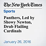 Panthers, Led by Showy Newton, Drub Flailing Cardinals | Zach Schonbrun