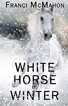 White Horse in Winter by [McMahon, Franci]