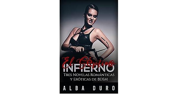 El Séptimo Infierno: Tres Novelas Románticas y Eróticas de BDSM (Colección de Romance y Erótica BDSM) (Spanish Edition) - Kindle edition by Alba Duro.