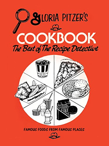 Gloria Pitzer's Cookbook - the Best of the Recipe Detective: Famous Foods from Famous Places