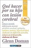 Que hacer por su hijo con lesion cerebral (Spanish Edition)