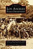 img - for Los Angeles Police Department (Images of America: California) book / textbook / text book