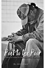 Poet to the Poor: Poetry of Hope for the Bottom One Percent Paperback