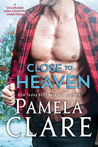 97c27bbae8ff6 Close to Heaven  A Colorado High Country Christmas - Kindle edition ...