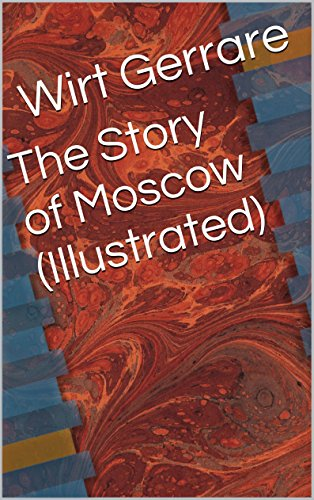 The Story of Moscow (Illustrated)