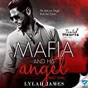 The Mafia and His Angel: Tainted Hearts, Book 1 Audiobook by Lylah James Narrated by Tia Rider Sorensen