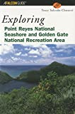 Exploring Point Reyes National Seashore and Golden Gate National Recreation Area (Exploring Series)